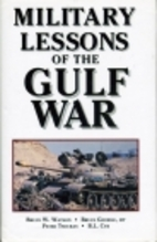 Military Lessons of the Gulf War by Bruce W.…