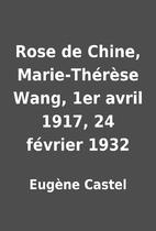 Rose de Chine, Marie-Thérèse…