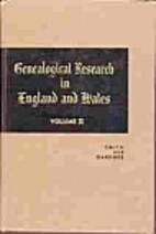 Genealogical research in England and Wales,…