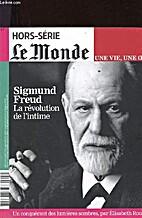Sigmund Freud. La révolution de l'intime…