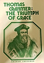 Thomas Cranmer: The Triumph of Grace by…
