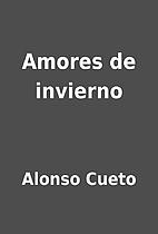 Amores de invierno by Alonso Cueto