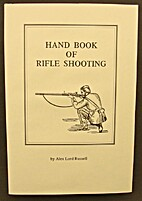 Hand Book of Rifle Shooting with an Appendix…