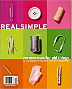 Real Simple - 799 New Uses for Old Things by…
