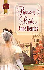 Ransom Bride by Anne Herries