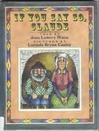 If You Say So, Claude by Joan Lowery Nixon