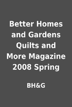Better Homes and Gardens Quilts and More…