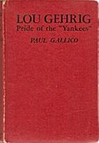 Lou Gehrig, Pride of the Yankees by Paul…