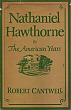 Nathaniel Hawthorne: The American Years by…