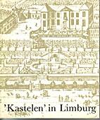Kastelen in Limburg : een inventarisatie…