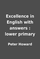 Excellence in English with answers : lower…