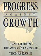 Progress against growth : Daniel B. Luten on…