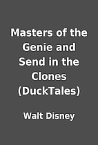 Masters of the Genie and Send in the Clones…