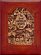 The Great American Sports Book by George…