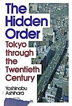 The Hidden Order: Tokyo Through the…