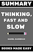 Summary of Thinking, Fast and Slow by Daniel…