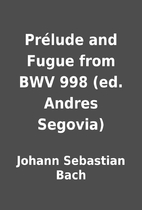 Prélude and Fugue from BWV 998 (ed. Andres…