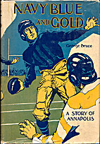 Navy Blue And Gold. A Story of the Naval…