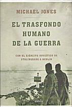 El transfondo humano de la guerra: con el…