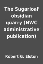The Sugarloaf obsidian quarry (NWC…