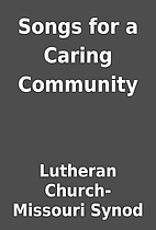 Songs for a Caring Community by Lutheran…