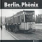 Berlin. Phönix : Nachkriegsfotografien by…