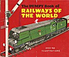The Dumpy Book of Railways of the World by…