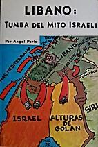 Líbano: tumba del mito israelí by Ángel…