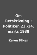 Om Retskrivning : Politiken 23.-24. marts…