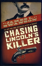 Chasing Lincoln's Killer by James L.…