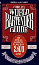 Complete World Bartender Guide by Bob…
