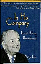 In His Company, Ernest Holmes Remembered by…