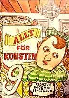 Allt för konsten. 9 by Daniel Ahlgren