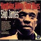 Skip James - Hard Time Killing Floor Blues…