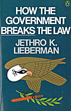 How the Government Breaks the Law by Jethro…