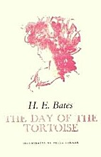 The Day of the Tortoise by H. E. Bates