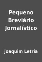 Pequeno Breviário Jornalístico by joaquim…