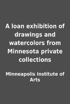 A loan exhibition of drawings and…