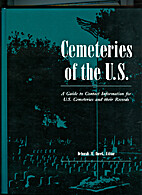 Cemeteries of the U.S.: A Guide to Contact…