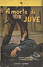 A morte de Juve by Pierre Souvestre