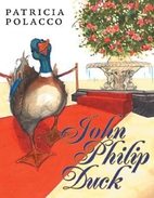 John Philip Duck by Patricia Polacco