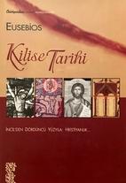 Kilise Tarihi by Eusebios,