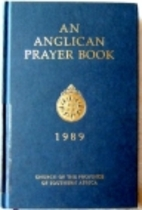 An Anglican Prayer Book 1989: Church of the…