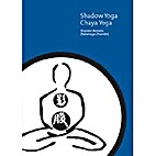 Shadow Yoga: Chaya Yoga by Shandor Remete