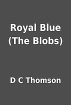 Royal Blue (The Blobs) by D C Thomson