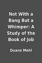 Not With a Bang But a Whimper: A Study of…