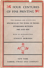 Four Centuries of Fine Printing by Stanley…