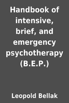 Handbook of intensive, brief, and emergency…