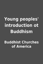 Young peoples' introduction ot Buddhism by…