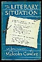 The Literary Situation by Malcolm Cowley